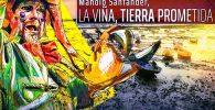 Documental Manolo Santander La Viña la tierra prometida